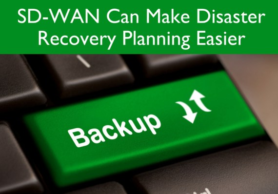 SD-WAN Can Make Disaster Recovery Planning Easier